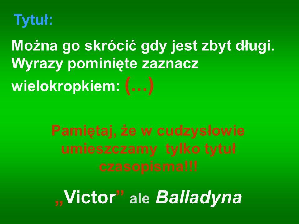 """Victor ale Balladyna"