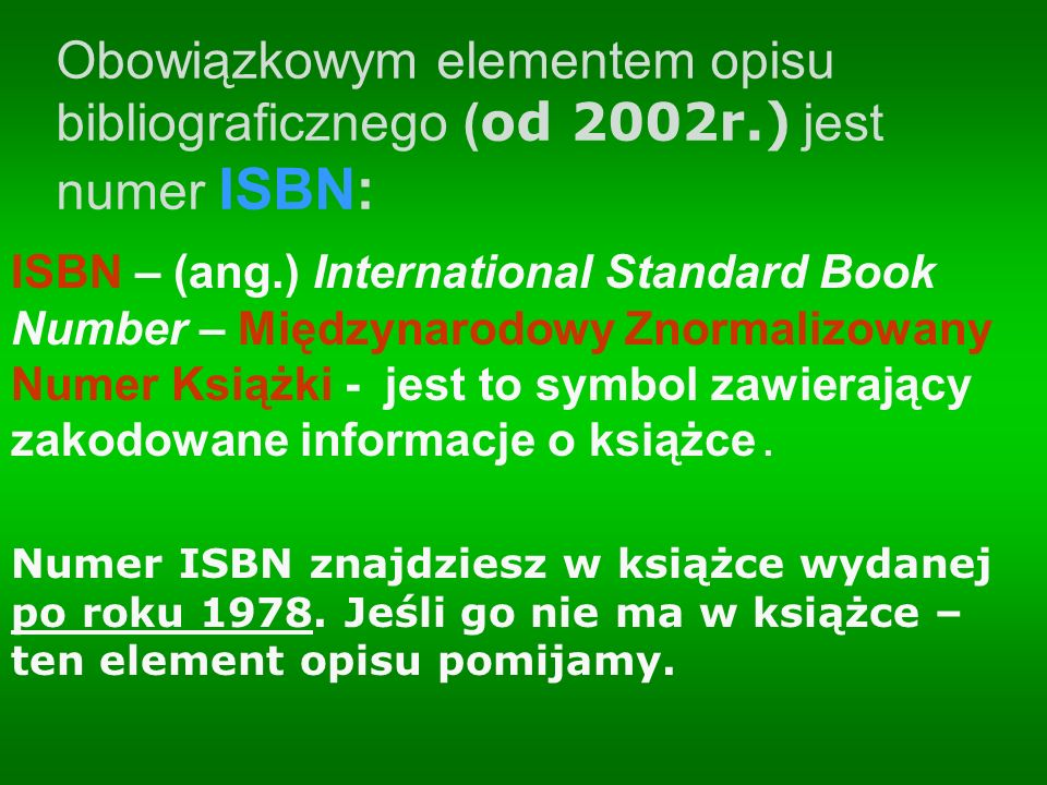 Obowiązkowym elementem opisu bibliograficznego (od 2002r