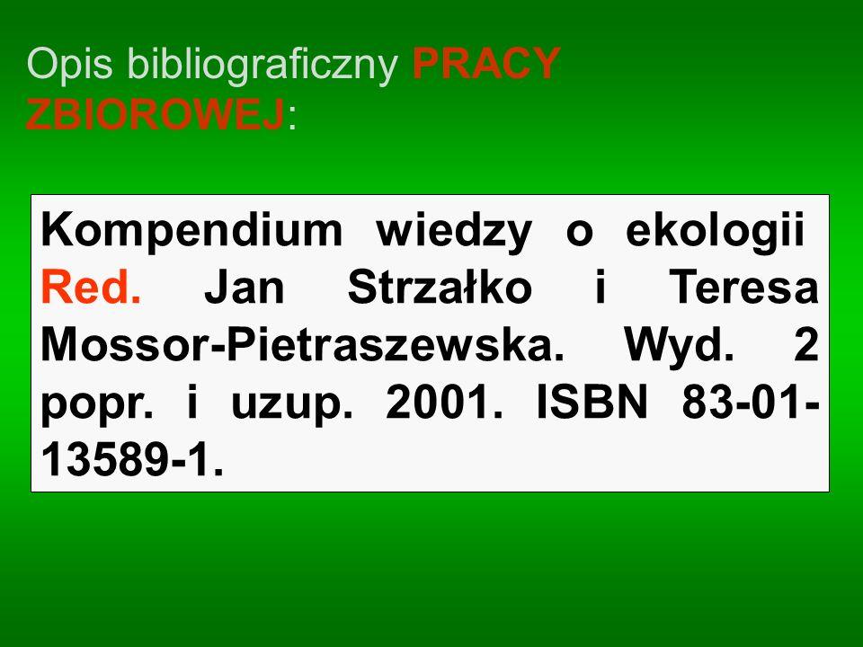 Opis bibliograficzny PRACY ZBIOROWEJ: