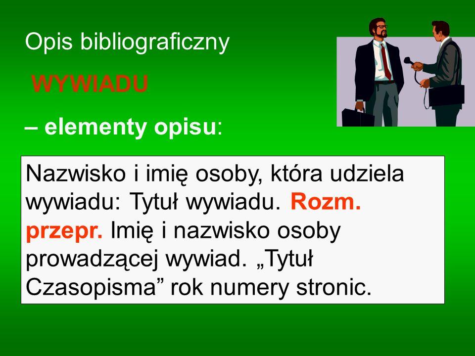Opis bibliograficzny WYWIADU. – elementy opisu: