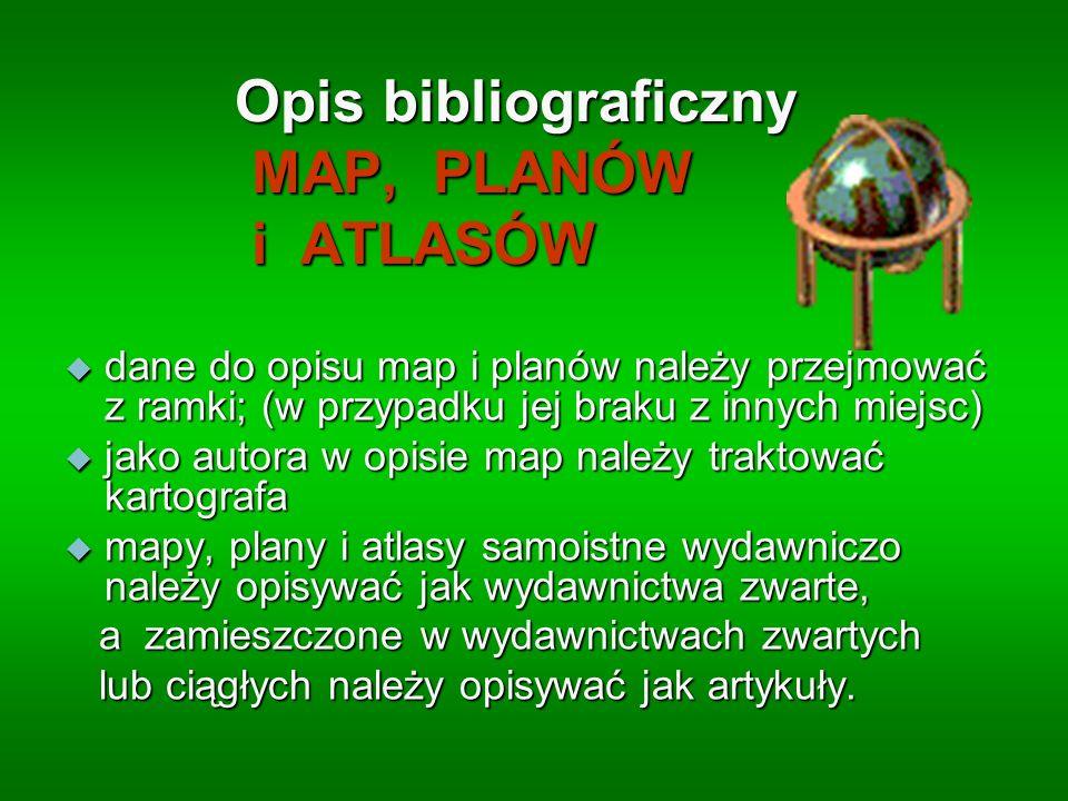 Opis bibliograficzny MAP, PLANÓW i ATLASÓW