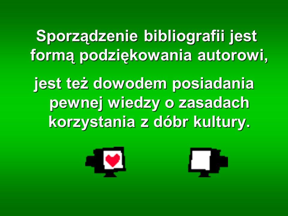 Sporządzenie bibliografii jest formą podziękowania autorowi,