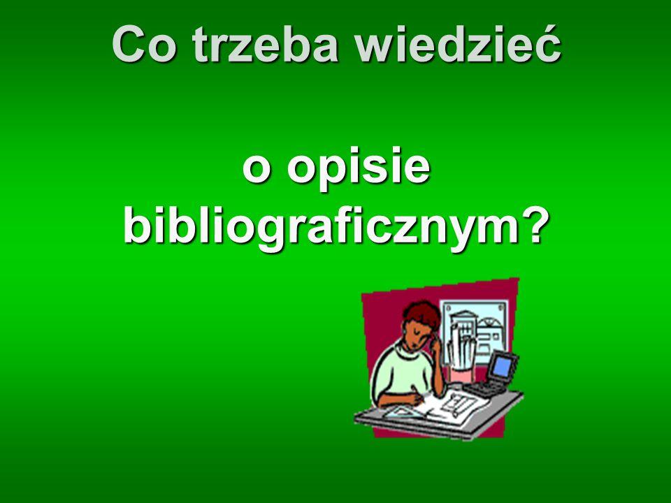 Co trzeba wiedzieć o opisie bibliograficznym
