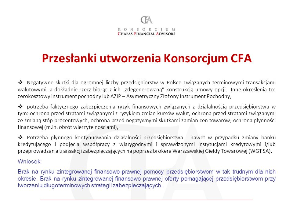 Przesłanki utworzenia Konsorcjum CFA