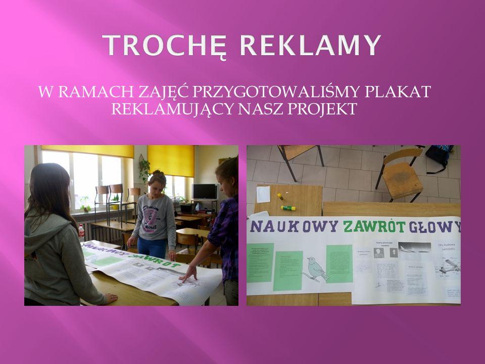 W Ramach zajęć przygotowaliśmy plakat reklamujący nasz projekt