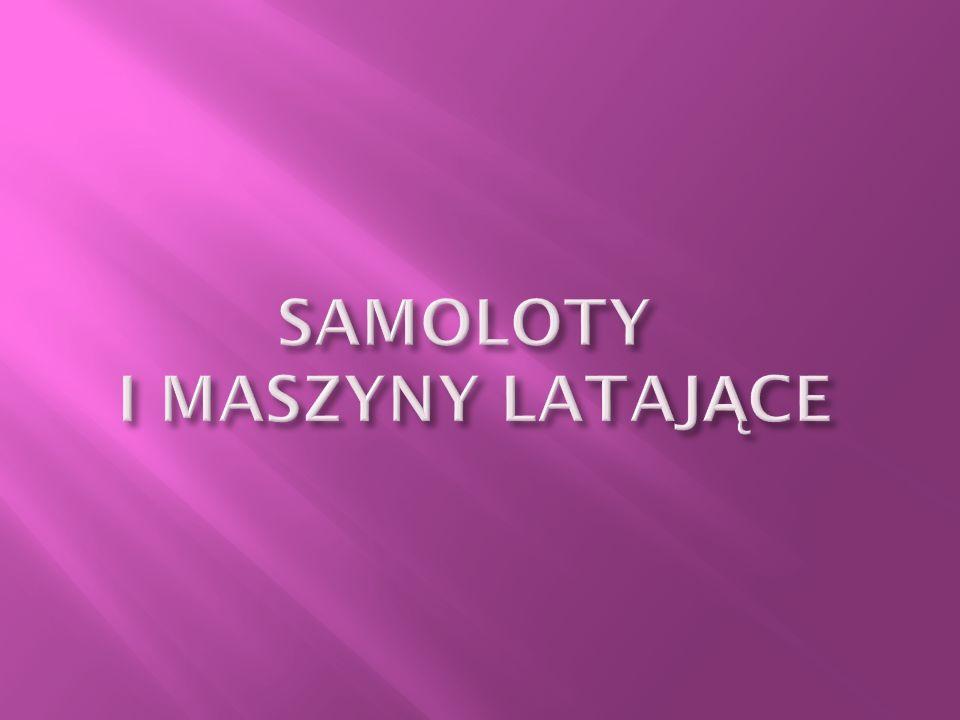 SAMOLOTY I MASZYNY LATAJĄCE