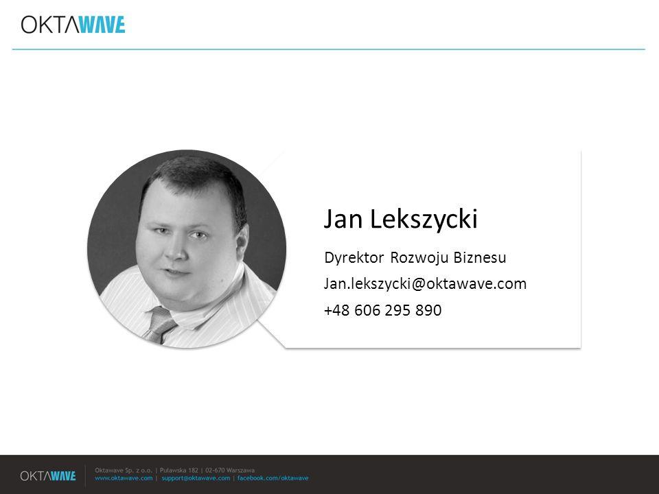 Jan Lekszycki Dyrektor Rozwoju Biznesu Jan.lekszycki@oktawave.com