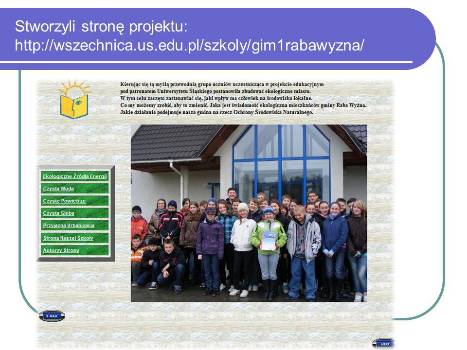 Stworzyli stronę projektu: http://wszechnica. us. edu