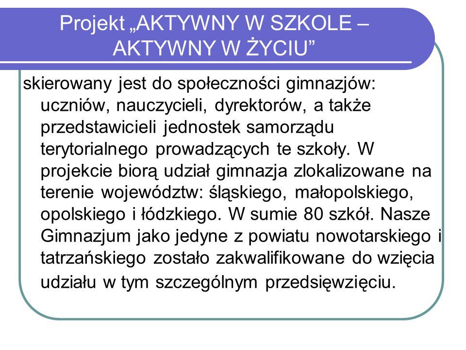 """Projekt """"AKTYWNY W SZKOLE – AKTYWNY W ŻYCIU"""