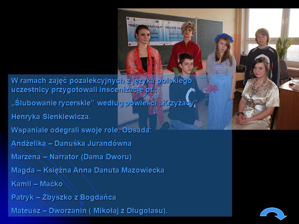 W ramach zajęć pozalekcyjnych z języka polskiego uczestnicy przygotowali inscenizację pt.: