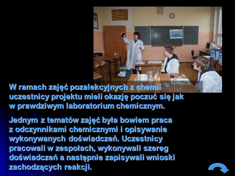 W ramach zajęć pozalekcyjnych z chemii uczestnicy projektu mieli okazję poczuć się jak w prawdziwym laboratorium chemicznym.