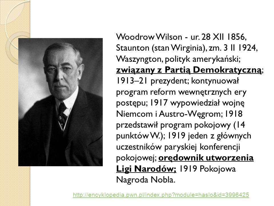 Woodrow Wilson - ur. 28 XII 1856, Staunton (stan Wirginia), zm