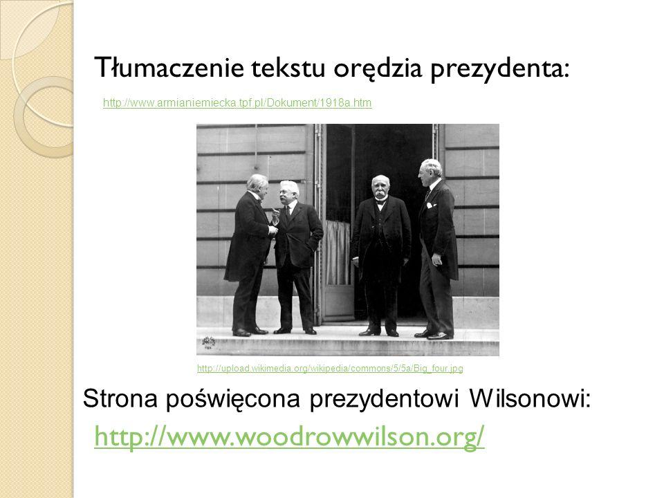 Tłumaczenie tekstu orędzia prezydenta: http://www.woodrowwilson.org/