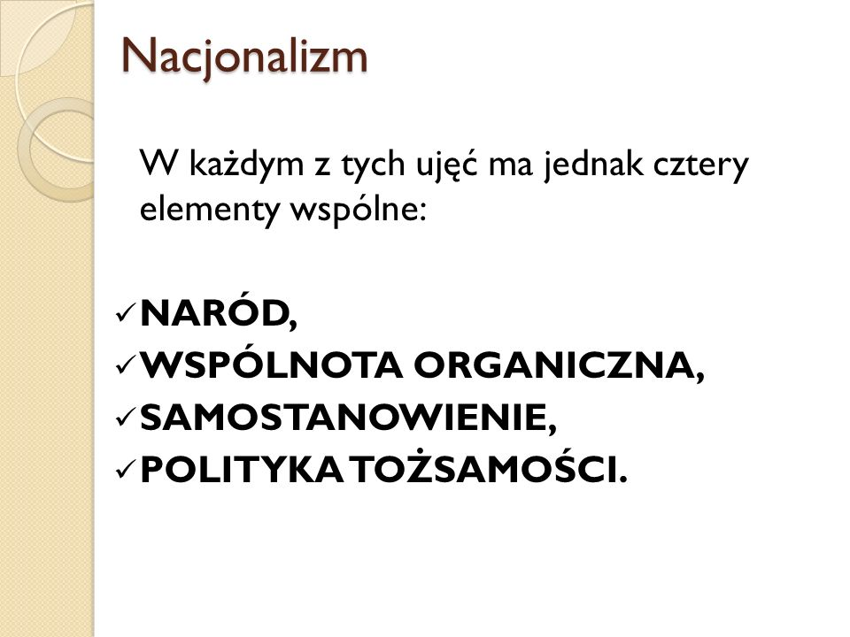 Nacjonalizm W każdym z tych ujęć ma jednak cztery elementy wspólne: