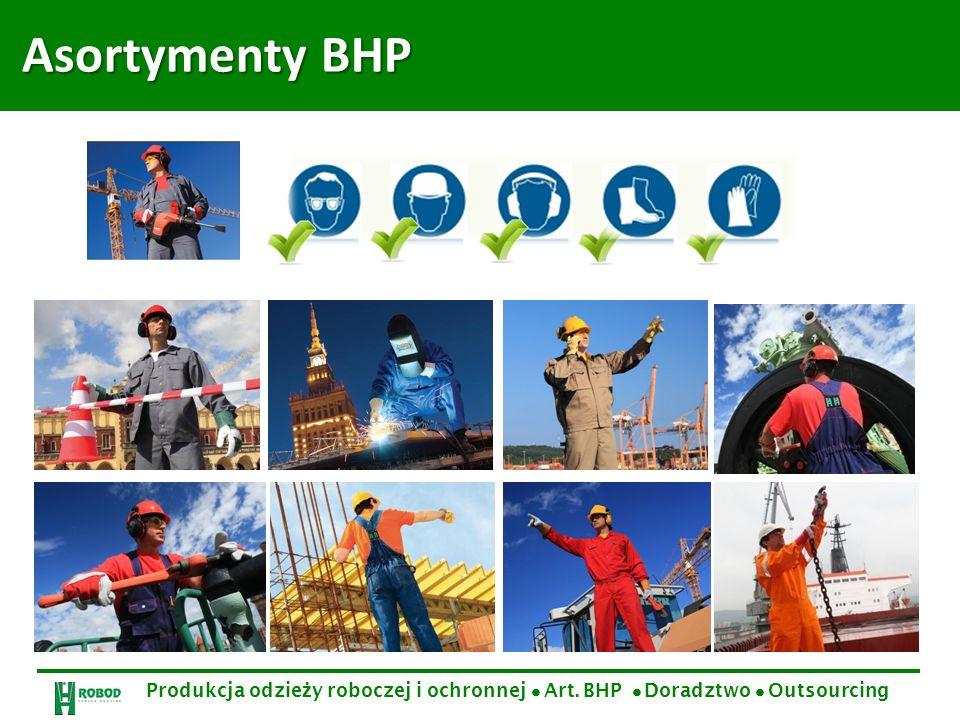 Asortymenty BHP Produkcja odzieży roboczej i ochronnej  Art. BHP  Doradztwo  Outsourcing