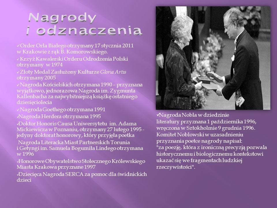 Nagrody i odznaczenia Order Orła Białego otrzymany 17 stycznia 2011 w Krakowie z rąk B. Komorowskiego.
