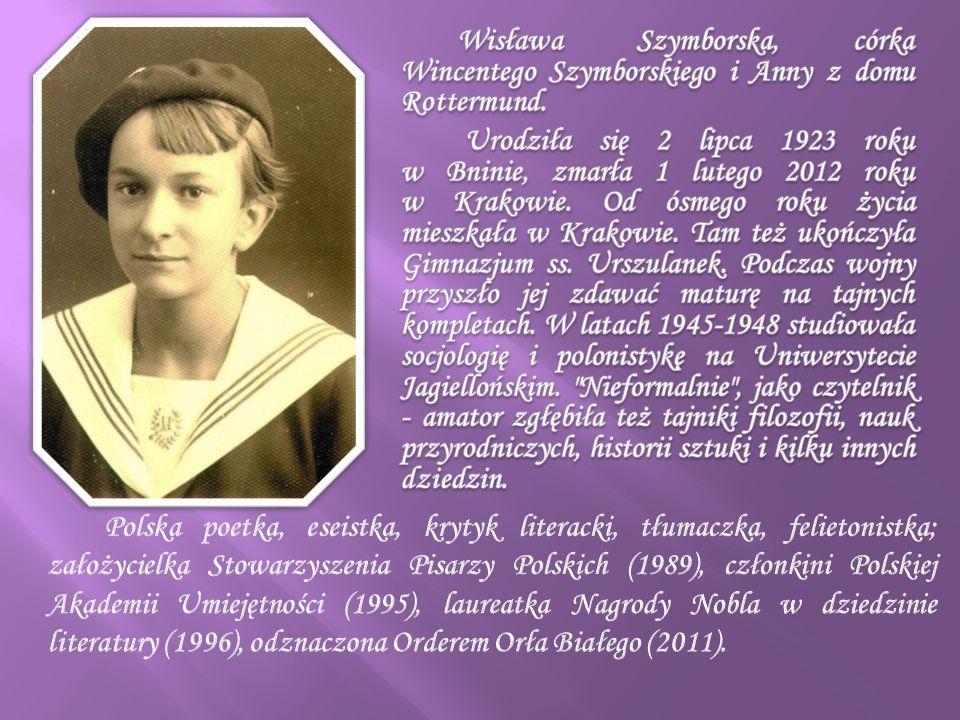 Wisława Szymborska, córka Wincentego Szymborskiego i Anny z domu Rottermund.
