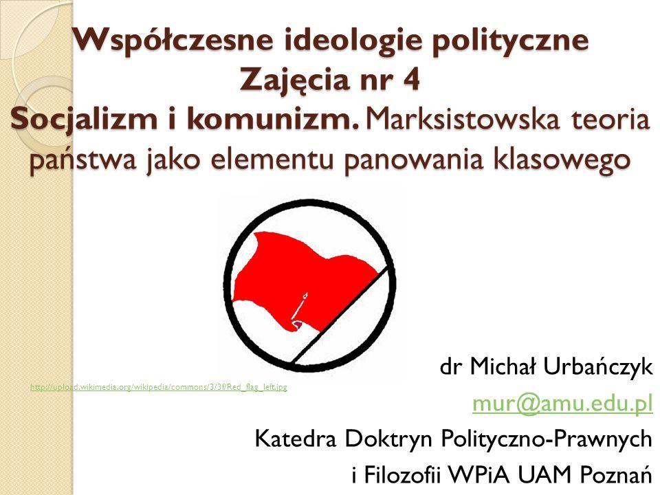 Współczesne ideologie polityczne Zajęcia nr 4 Socjalizm i komunizm