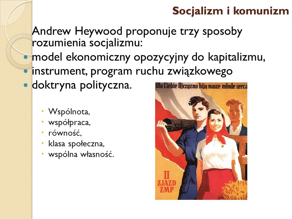 Andrew Heywood proponuje trzy sposoby rozumienia socjalizmu: