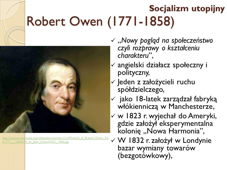 Robert Owen (1771-1858) Socjalizm utopijny