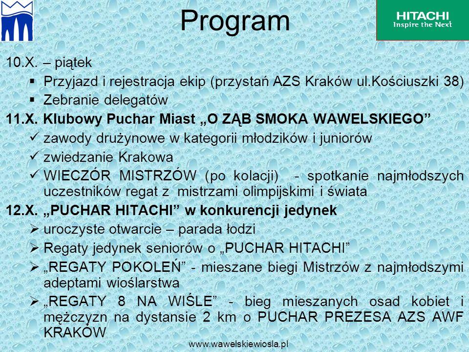 Program 10.X. – piątek. Przyjazd i rejestracja ekip (przystań AZS Kraków ul.Kościuszki 38) Zebranie delegatów.
