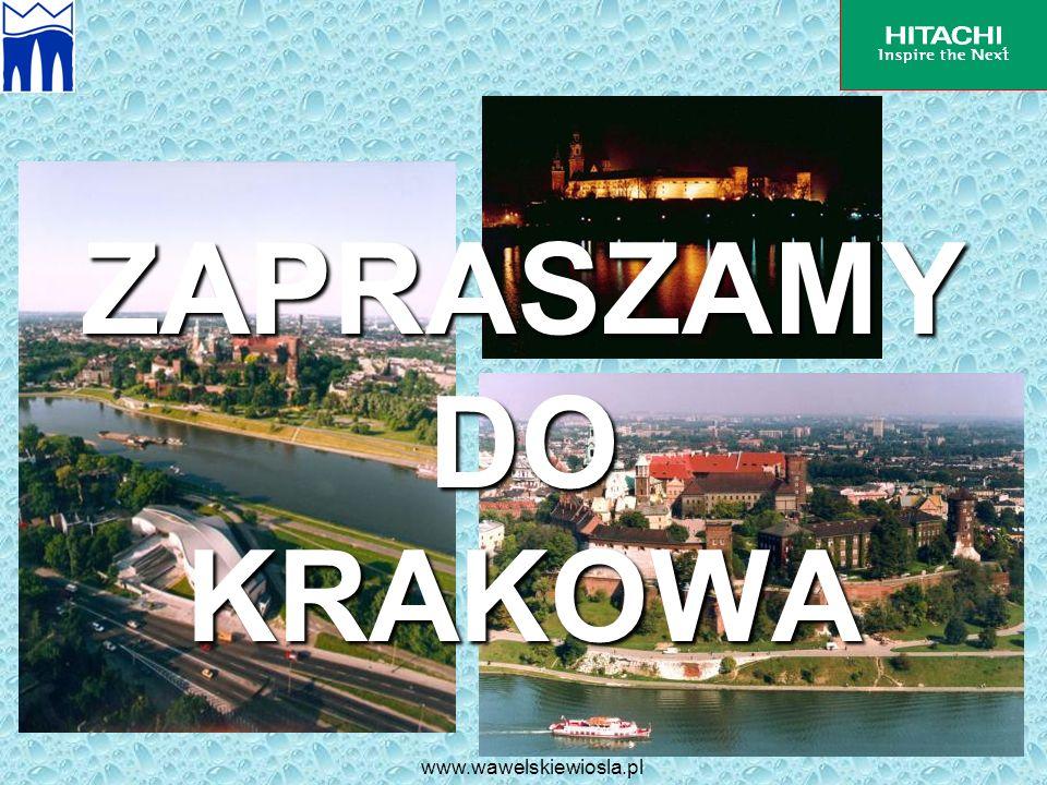 ZAPRASZAMY DO KRAKOWA www.wawelskiewiosla.pl
