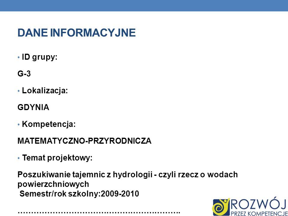 Dane INFORMACYJNE ID grupy: G-3 Lokalizacja: GDYNIA Kompetencja: