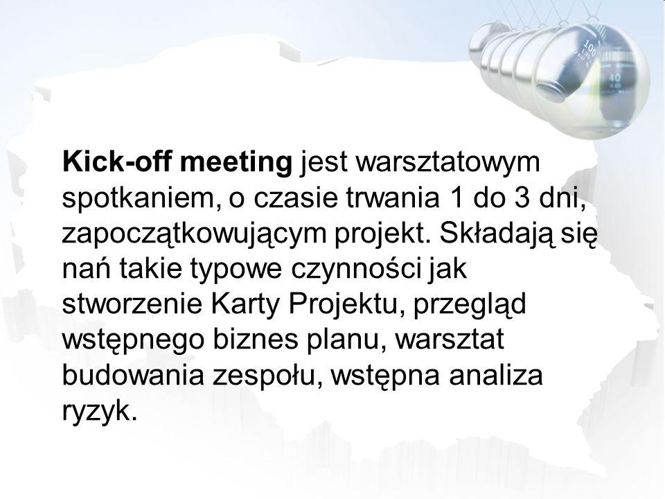 Kick-off meeting jest warsztatowym spotkaniem, o czasie trwania 1 do 3 dni, zapoczątkowującym projekt.