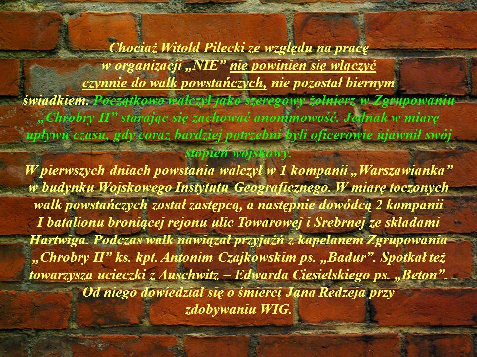 Chociaż Witold Pilecki ze względu na pracę