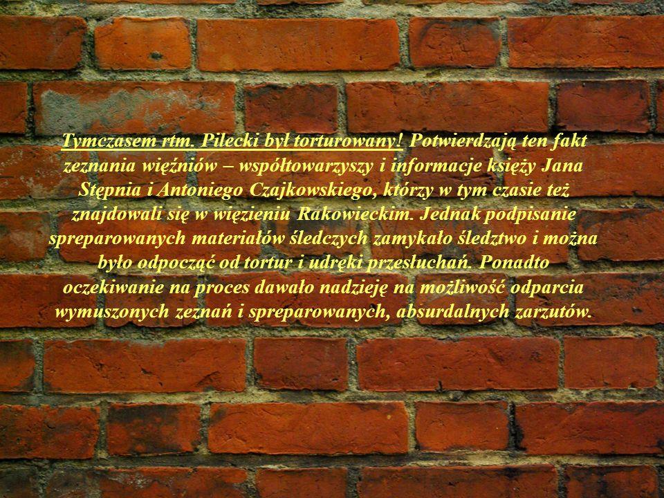 Tymczasem rtm. Pilecki był torturowany