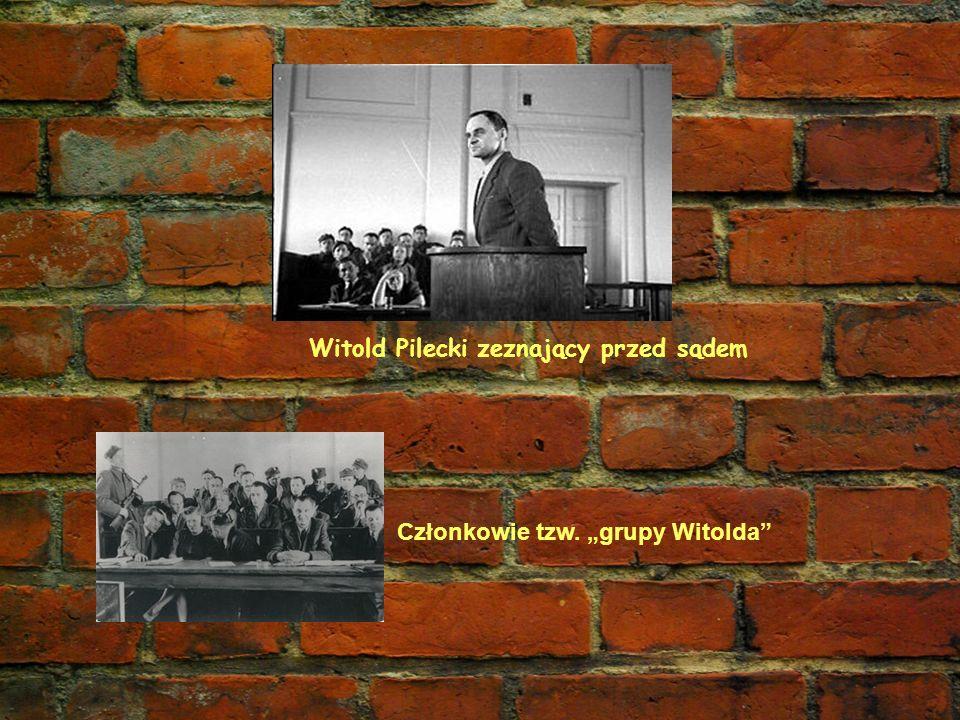 """Witold Pilecki zeznający przed sądem Członkowie tzw. """"grupy Witolda"""