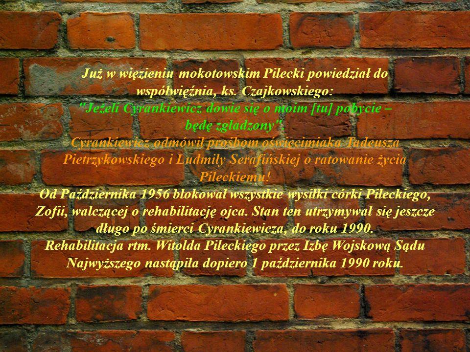 Już w więzieniu mokotowskim Pilecki powiedział do