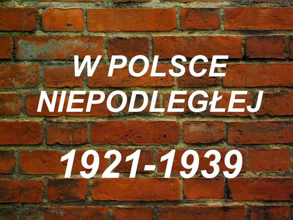 W POLSCE NIEPODLEGŁEJ 1921-1939