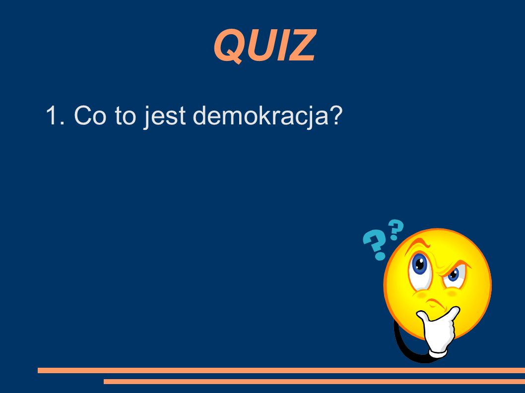 QUIZ 1. Co to jest demokracja