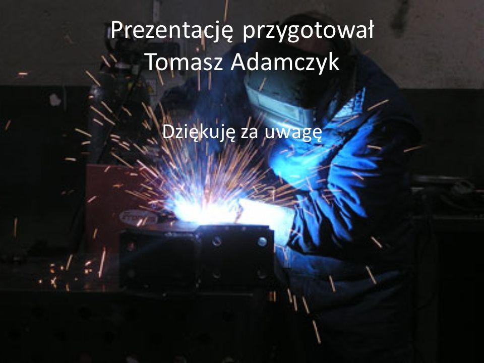 Prezentację przygotował Tomasz Adamczyk