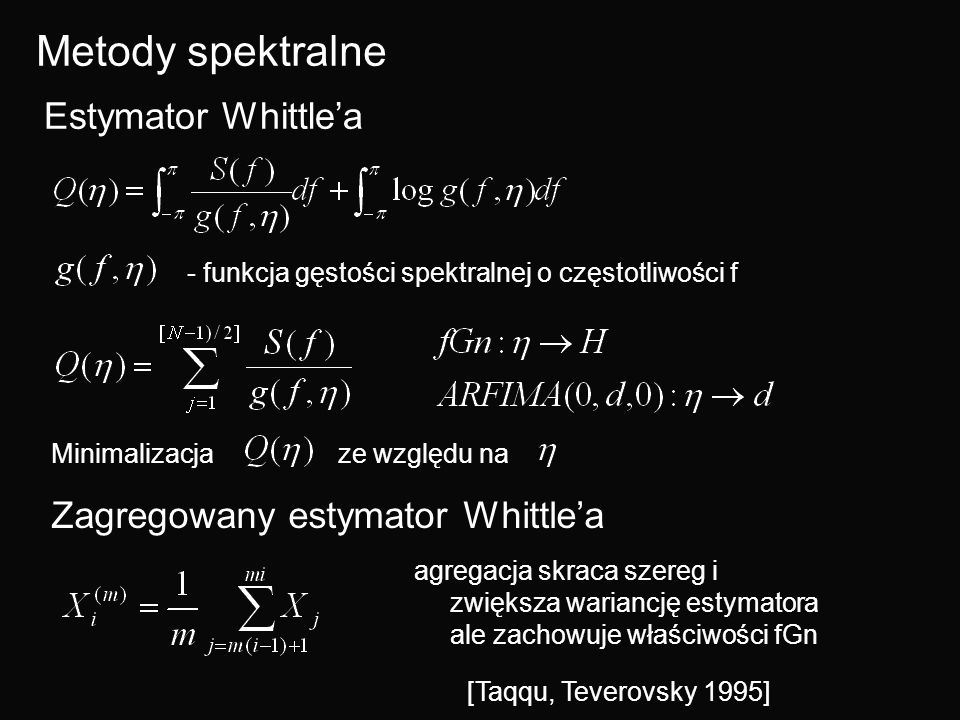 Metody spektralne Estymator Whittle'a Zagregowany estymator Whittle'a