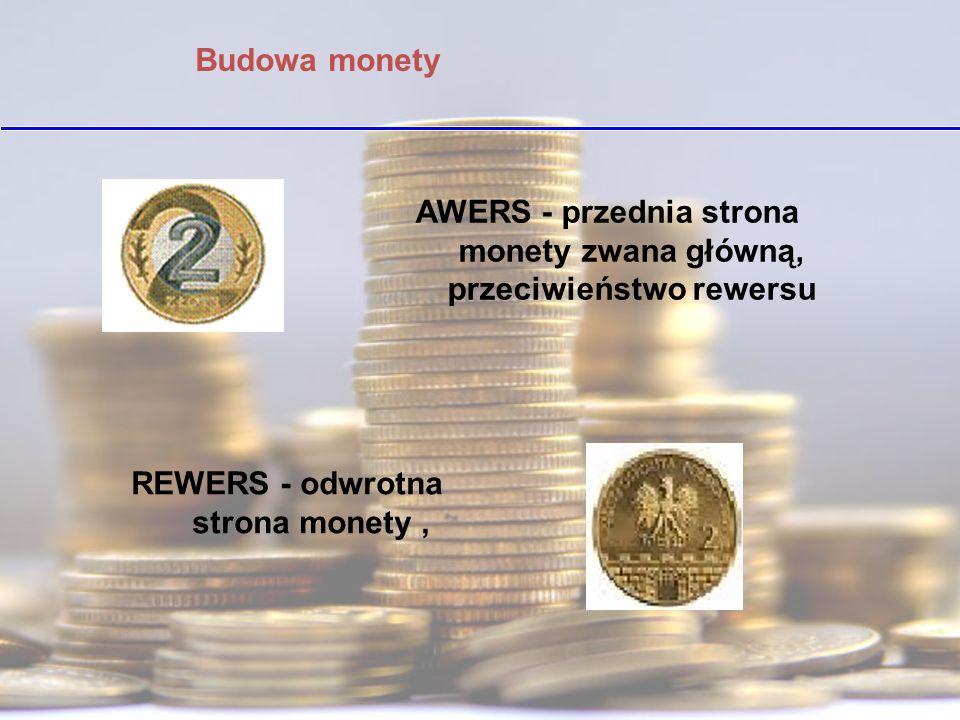 AWERS - przednia strona monety zwana główną, przeciwieństwo rewersu