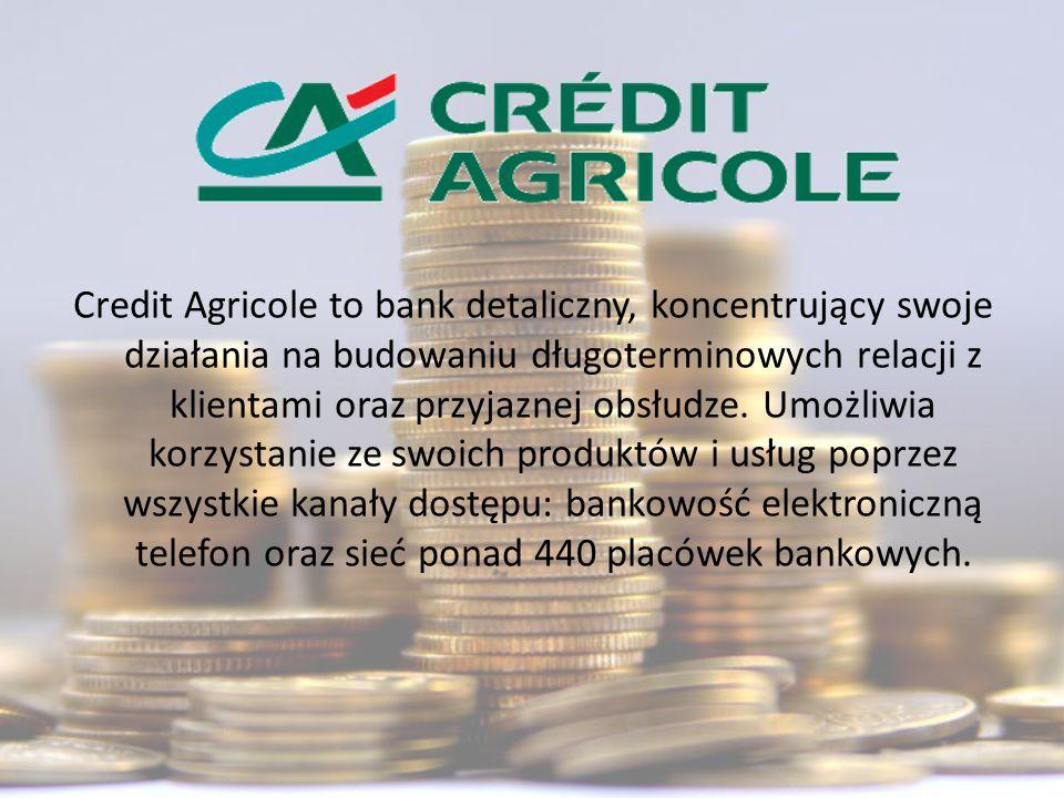Credit Agricole to bank detaliczny, koncentrujący swoje działania na budowaniu długoterminowych relacji z klientami oraz przyjaznej obsłudze.