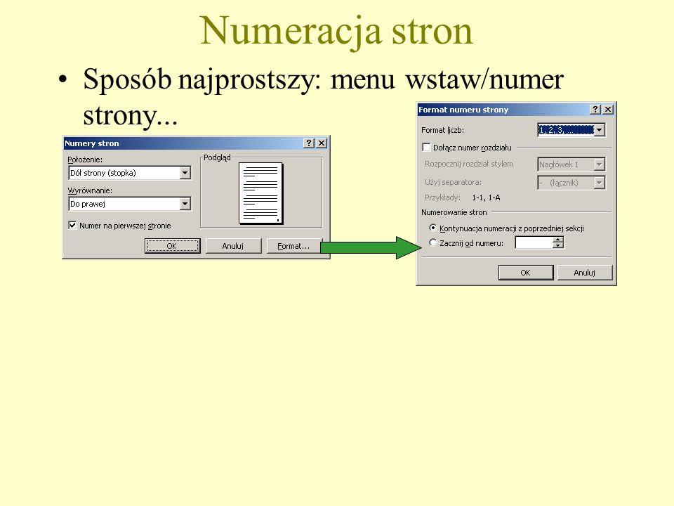 Numeracja stron Sposób najprostszy: menu wstaw/numer strony...