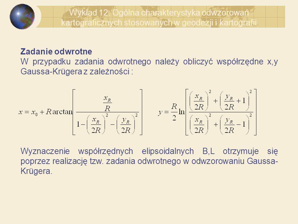 Wykład 12. Ogólna charakterystyka odwzorowań kartograficznych stosowanych w geodezji i kartografii