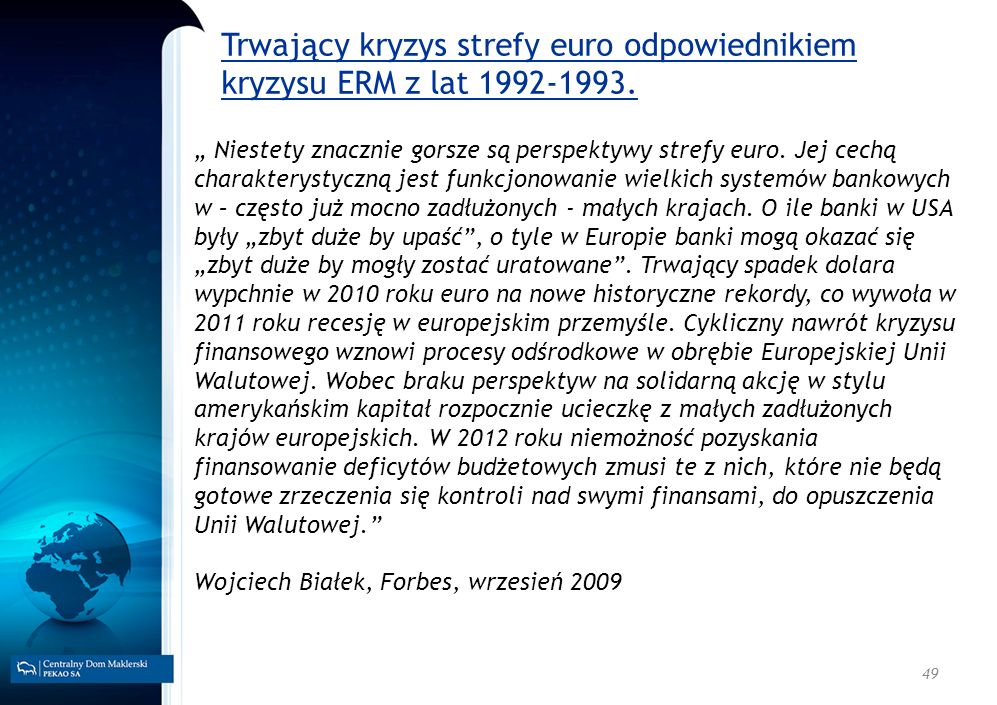 Trwający kryzys strefy euro odpowiednikiem kryzysu ERM z lat 1992-1993.