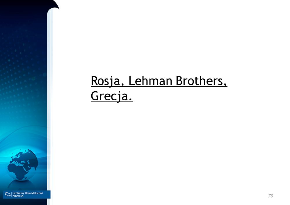 Rosja, Lehman Brothers, Grecja.