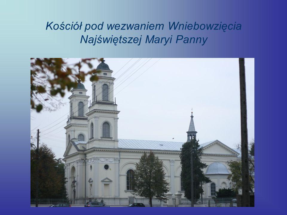 Kościół pod wezwaniem Wniebowzięcia Najświętszej Maryi Panny