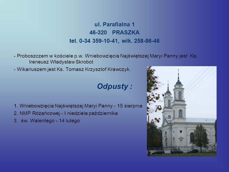 Odpusty : ul. Parafialna 1 46-320 PRASZKA