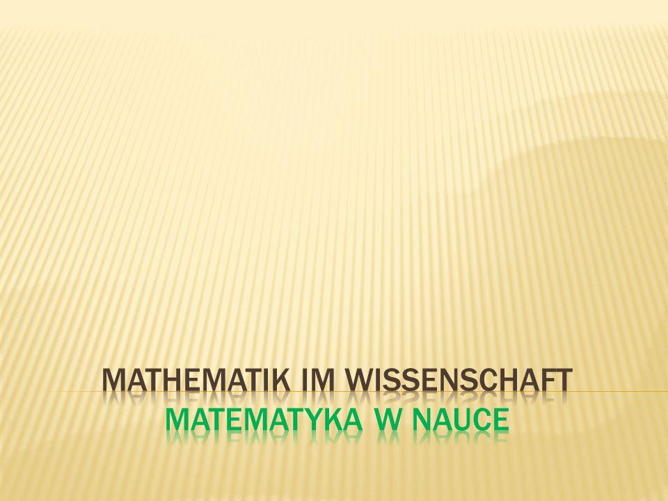 Mathematik im Wissenschaft Matematyka w nauce