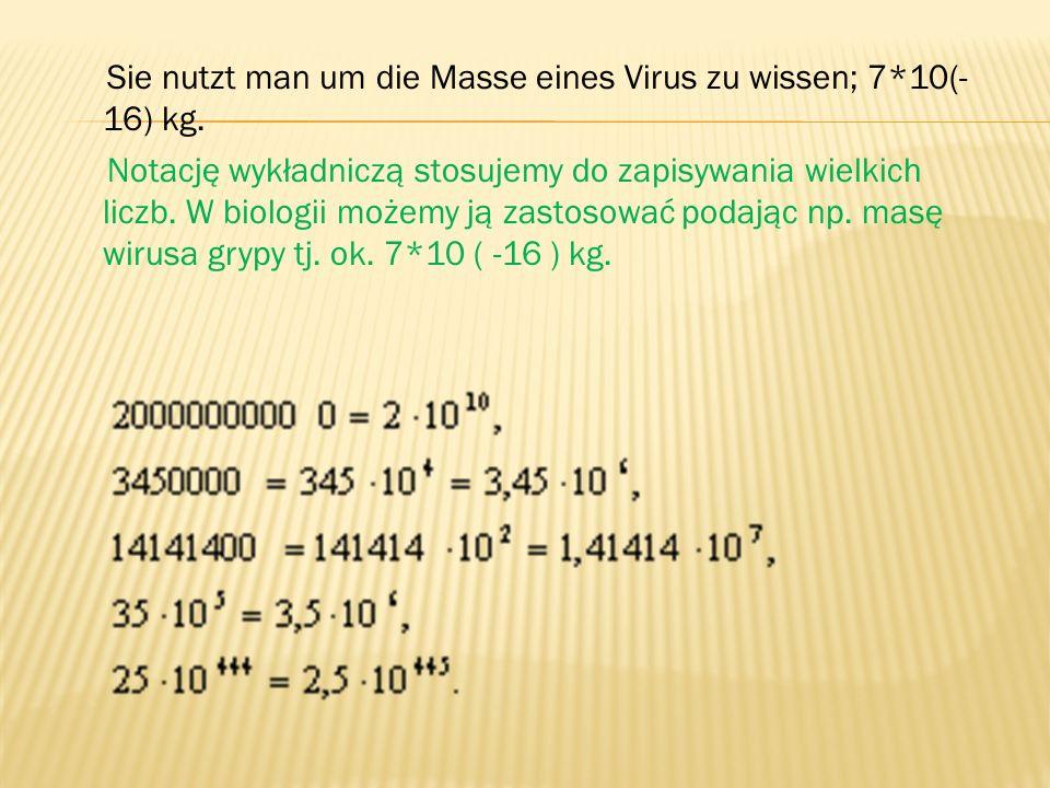 Sie nutzt man um die Masse eines Virus zu wissen; 7. 10(-16) kg