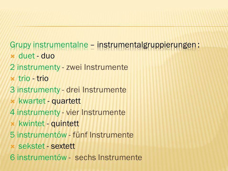 Grupy instrumentalne – instrumentalgruppierungen :