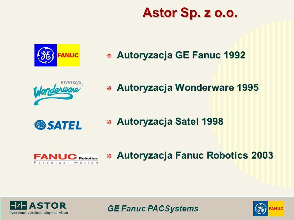 Astor Sp. z o.o. Autoryzacja GE Fanuc 1992 Autoryzacja Wonderware 1995