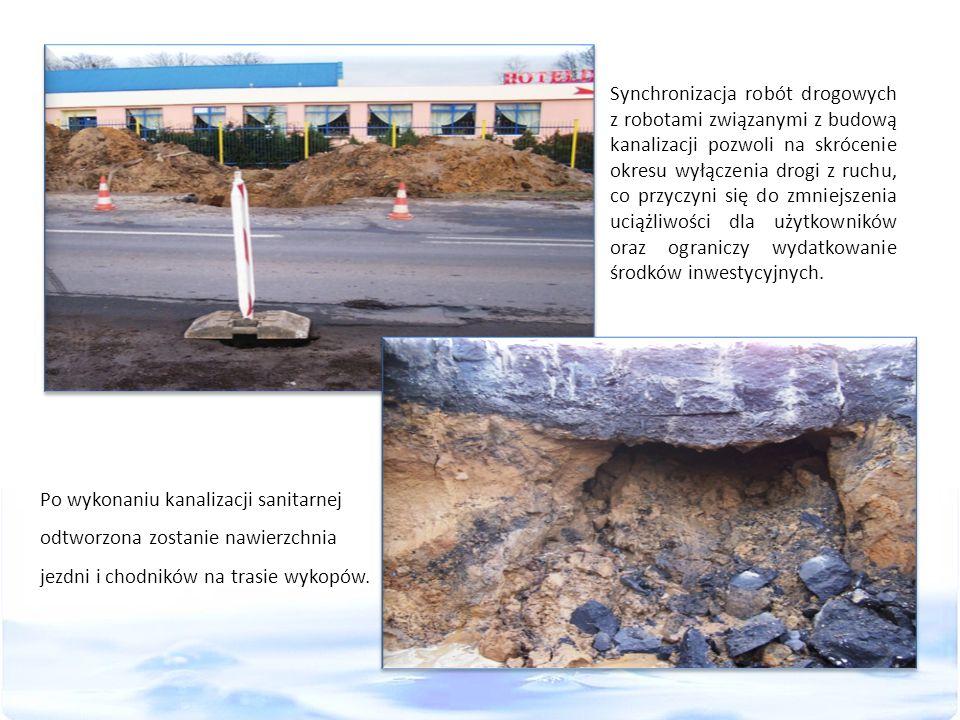 Synchronizacja robót drogowych z robotami związanymi z budową kanalizacji pozwoli na skrócenie okresu wyłączenia drogi z ruchu, co przyczyni się do zmniejszenia uciążliwości dla użytkowników oraz ograniczy wydatkowanie środków inwestycyjnych.