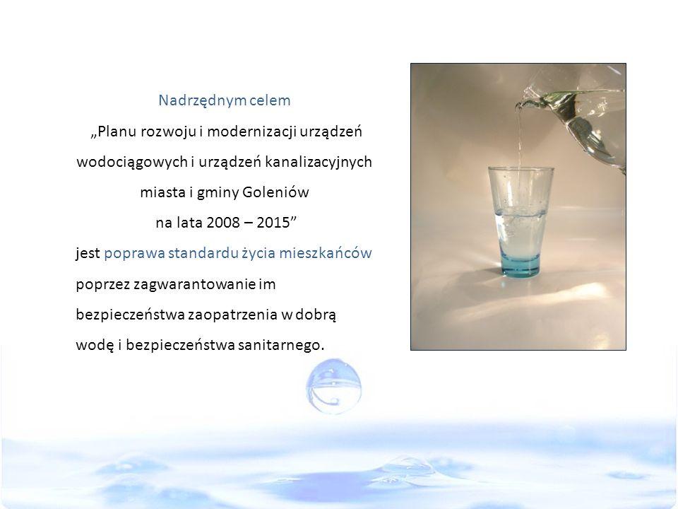 """Nadrzędnym celem """"Planu rozwoju i modernizacji urządzeń wodociągowych i urządzeń kanalizacyjnych miasta i gminy Goleniów."""